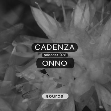 2013-07-17 - ONNO - Cadenza Podcast 073 - Source.jpg
