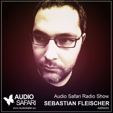 2015-03-21 - Sebastian Fleischer - Audio Safari Radio Show 033.jpg