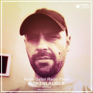 2015-07-20 - Birkenlauber - Audio Safari Radio Show 049.jpg