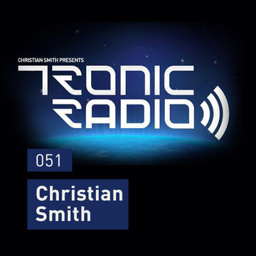 2013-07-19 - Christian Smith - Tronic Podcast 051.jpg