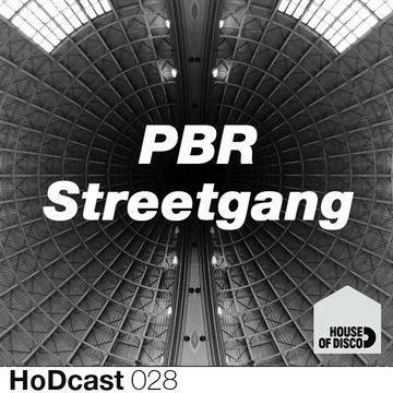 2012-02-17 - PBR Streetgang - House Of Disco Guestmix.jpg