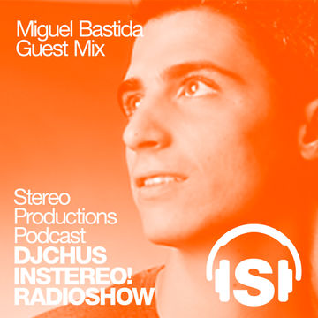 2013-08-09 - Miguel Bastida - Guest DJ Mixes (inStereo! Podcast, Week 32-13).jpg