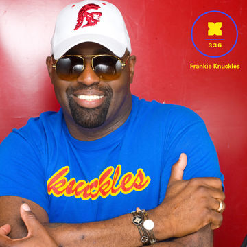 2014-03-25 - Frankie Knuckles - XLR8R Podcast 336.jpg