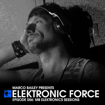 2012-01-05 - Marco Bailey - Elektronic Force Podcast 056 (MB Elektronics Sessions).jpg