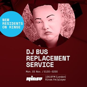 2018-11-05 - DJ Bus Replacement Service - Rinse FM.jpg