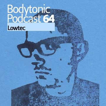 2009-12-18 - Lowtec - Bodytonic Podcast 64.jpg