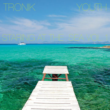 2013-04-29 - Tronik Youth - Staring At The Sea Vol.1 (Promo Mix).jpg