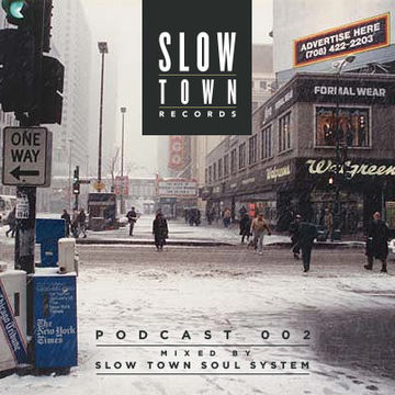 2012-11-16 - Slow Town Soul System - Slow Town Mix 002.jpg