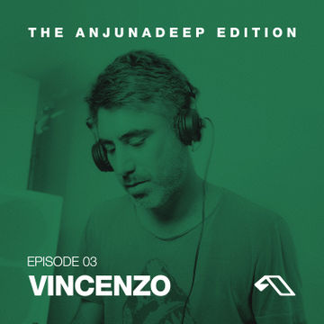 2014-05-29 - Vincenzo - The Anjunadeep Edition 03.jpg