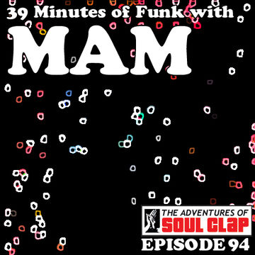 2011-09-28 - MAM - 39 Minutes Of Funk (The Adventures Of Soul Clap 94).jpg