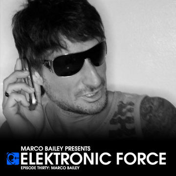 2011-06-23 - Marco Bailey - Elektronic Force Podcast 030.jpg