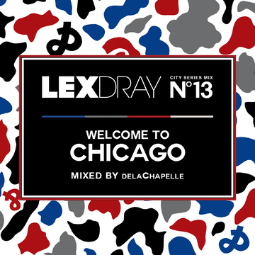 2013-07-15 - delaChapelle - Lexdray City Series Mix Volume 13 Welcome To Chicago.png