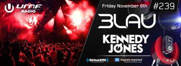 2013-11-08 - 3LAU, Kennedy Jones - UMF Radio 239 -1.jpg