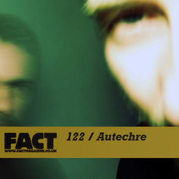 2010-02-08 - Autechre - FACT Mix 122.jpg