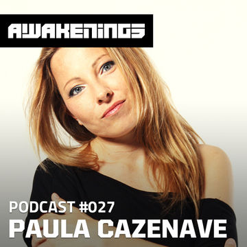 2013-12-27 - Paula Cazenave - Awakenings Podcast 027.jpg