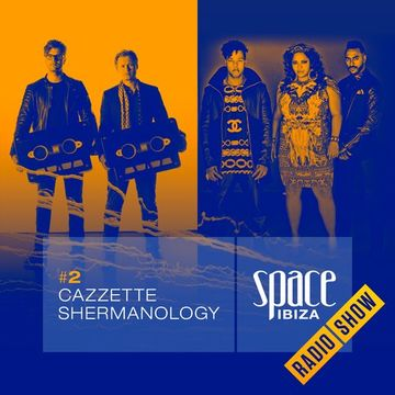 2014-06-24 - Cazzette & Shermanology - Space Ibiza Radio Show 2.jpg