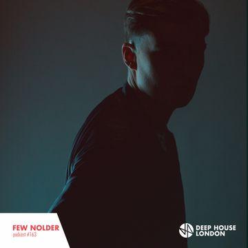 2017 08 04 few nolder deep house london mix 163 dj for Deep house london