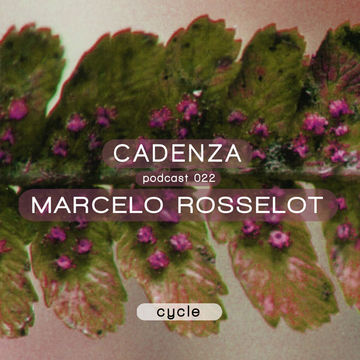 2012-05-30 - Marcelo Rosselot - Cadenza Podcast 022 - Cycle.jpg
