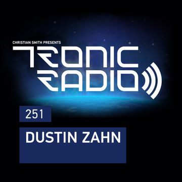 2017-05-19 - Dustin Zahn - Tronic Podcast 251.jpg