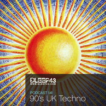 2009-07-06 - 90's UK Techno - Bleep43 Podcast 141.png