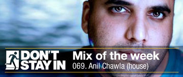 2011-01-17 - Anil Chawla - Don't Stay In Mix Of The Week 070.jpg