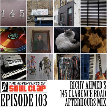 2012-11-06 - Richy Ahmed - 145 Clarence Road Afterhours Mix (The Adventures Of Soul Clap 103).jpg