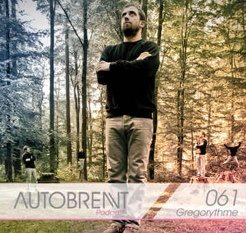 2013-01 - Gregorythme - Autobrennt Podcast 061.jpg