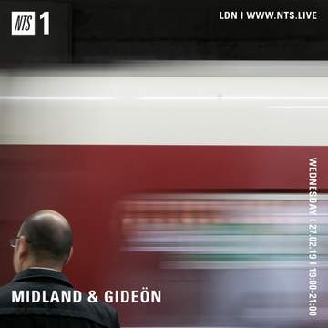 2019-02-27 - Midland, Gideön - NTS Radio   DJ sets