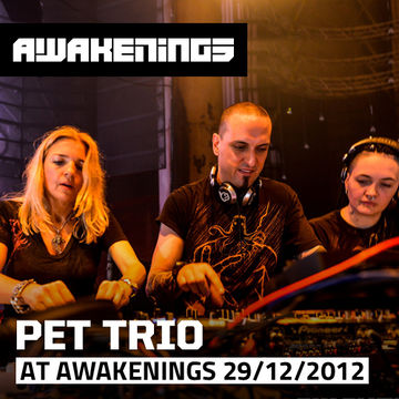 2012-12-29 - Pet Trio @ Awakenings - Hard Techno Special.jpg