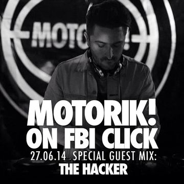2014-06-27 - The Hacker - Motorik, FBi Click.jpg