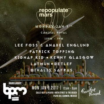 2017-01-09 - Repopulate Mars, Canibal Royal, The BPM Festival.jpg