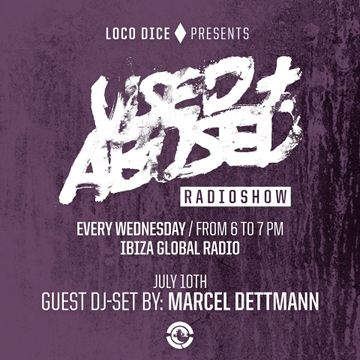 2013-07-10 - Marcel Dettmann - USED + ABUSED 6, Ibiza Global Radio.jpg