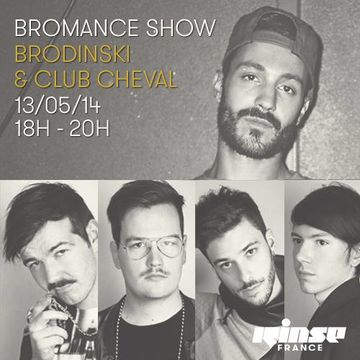 2014-05-13 - Brodinski, Club Cheval - Bromance & Friends, Rinse FM France.jpg