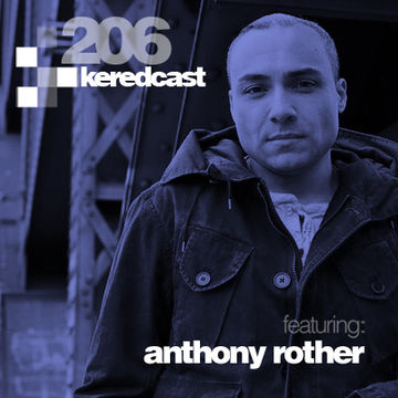2014-02-13 - Kered, Anthony Rother - KeredCast 206.jpg
