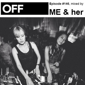2014-09-17 - ME & her - OFF Recordings Podcast 146.jpg
