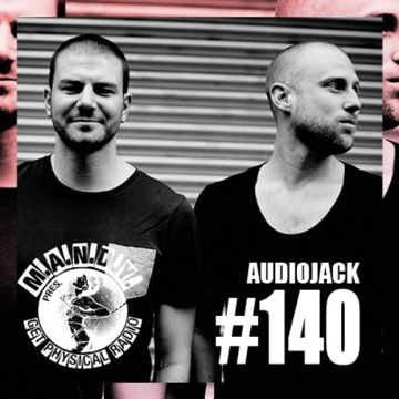 2014-03-18 - Audiojack - Get Physical Radio 140.jpg
