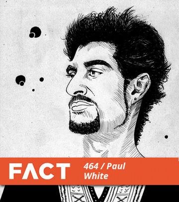 2014-10-08 - Paul White - FACT Mix 464.jpg