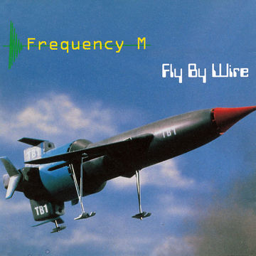 1999 - Frequency.M - Fly By Wire (fm017).jpg