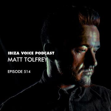 2017-05-12 - Matt Tolfrey - Ibiza Voice Podcast 514.jpg