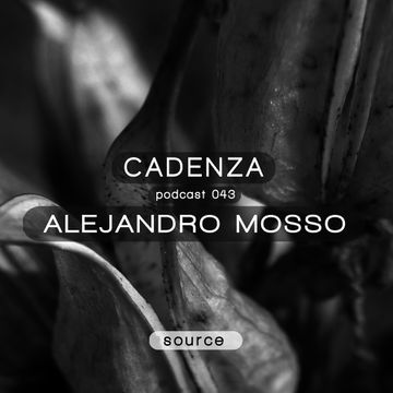 2012-12-20 - Alejandro Mosso (Live) - Cadenza Podcast 043 - Source.jpg