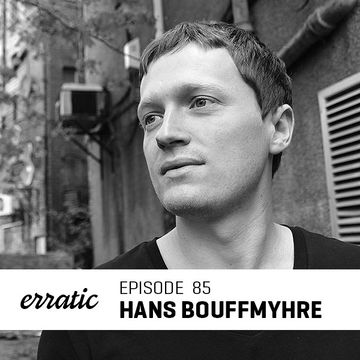 2014-08-29 - Hans Bouffmyhre - Erratic Podcast 85.jpg