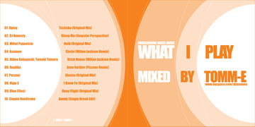 2009 - Tomm-e - What I Play (Promo Mix).jpg