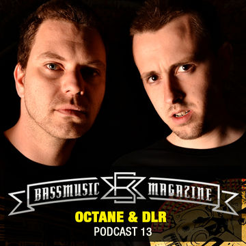 2012-09-26 - Octane & DLR - Bass Music Magazine Podcast 13.jpg