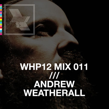 2012-11-16 - Andrew Weatherall - WHP12 Mix 011.jpg