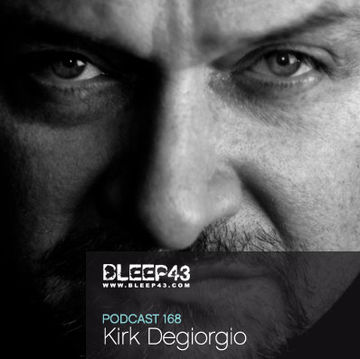 2010-05-26 - Kirk Degiorgio - Bleep43 Podcast 168.jpg