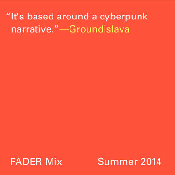 2014-07-22 - Groundislava - FADER Mix.jpg
