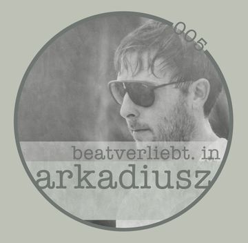 2014-07-25 - Arkadiusz - Beatverliebt Podcast 005.jpg