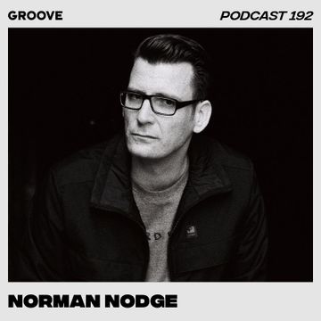 2019-01-04 - Norman Nodge - Groove Podcast 192.jpg