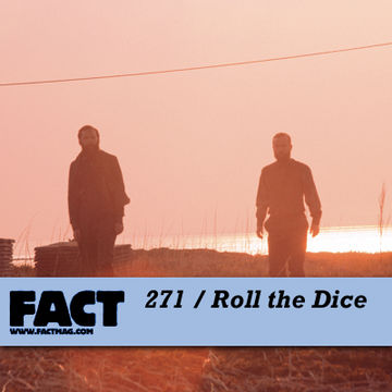 2011-08-04 - Roll The Dice - FACT Mix 271.jpg