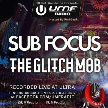 2014-08-08 - Sub Focus, The Glitch Mob - UMF Radio 274.jpg